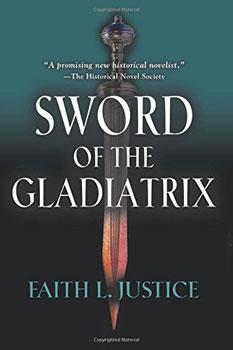 Sword of the Gladiatrix by Faith L Justice