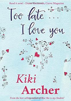 Too-Late-I-Love-you-by-Kiki-Archer