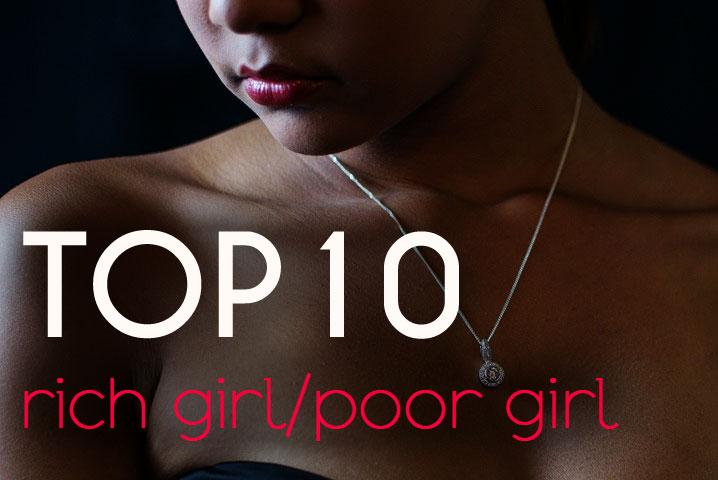 Top 10 Rich Girl/Poor Girl Stories