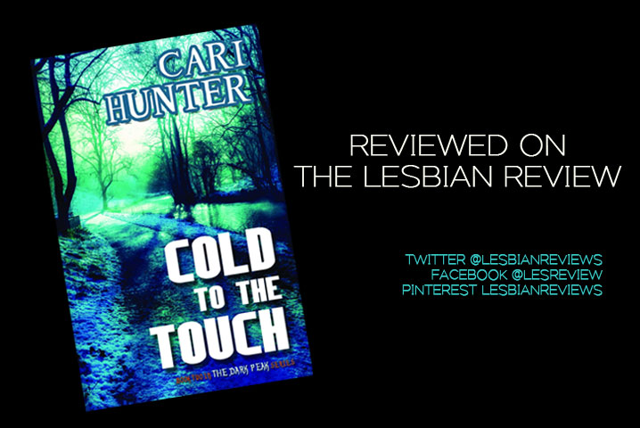 Cold to the touch by Cari Hunter: Book Review