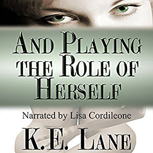 And Playing The Role Of Herself by KE Lane