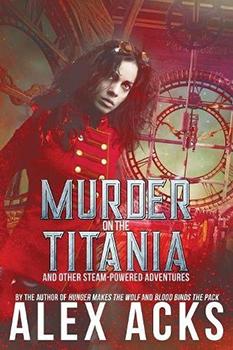 Murder on the Titania by Alex Acks