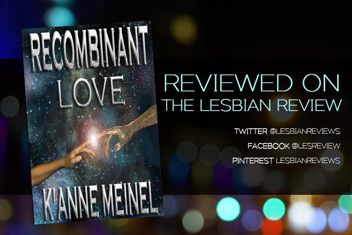 Recombinant Love by KAnne Meinel