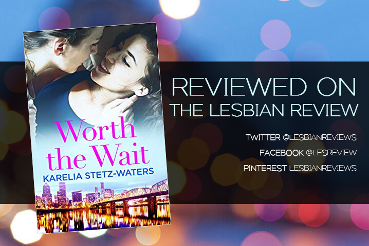 Worth the Wait by Karelia Stetz-Waters: Book Review