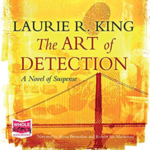 The Art Of Detection by Laurie R King