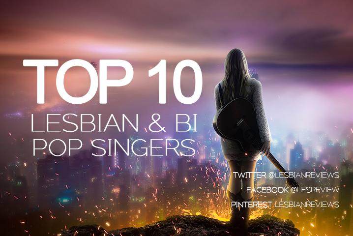 Top 10 Lesbian And Bi Pop Singers